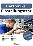 Einstellungstest Elektroniker: Über 1.000 Aufgaben | Eignungstest für Elektriker, Elektrotechnik & Betriebstechnik | Ausbildung & Vorbereitung: Mathe, Logik, Allgemeinwissen, Deutsch, Fachwissen