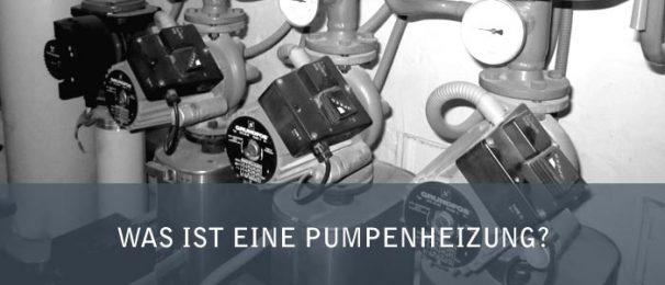 Was ist eine Pumpenheizung?